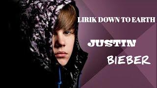 Lirik Lagu Down To Earth || Justin Bieber