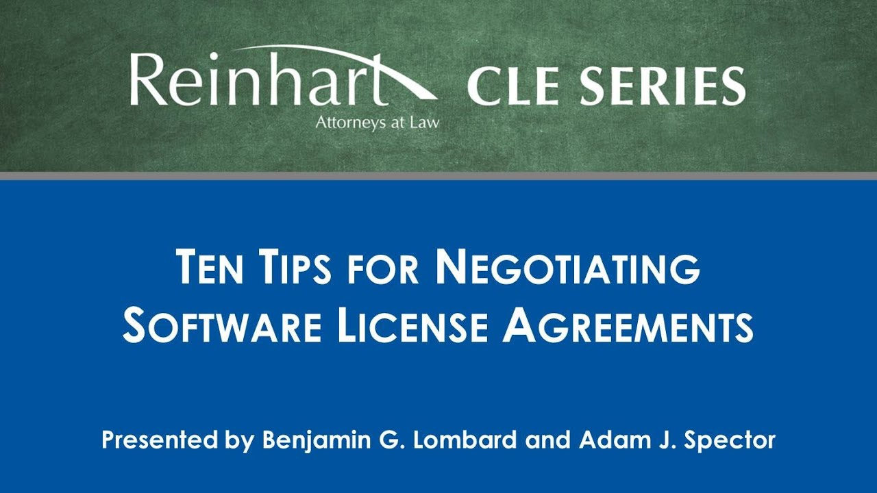 Reinhart Law Cle Series 10 Tips For Negotiating Software License