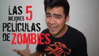 Las 5 Mejores Películas De Zombies (Según Dany)