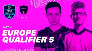 Europe Qualifier 5  Day 2  FIFA 21 Global Series