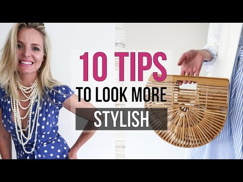 10 Ways to Look More Stylish | Stylist Tips