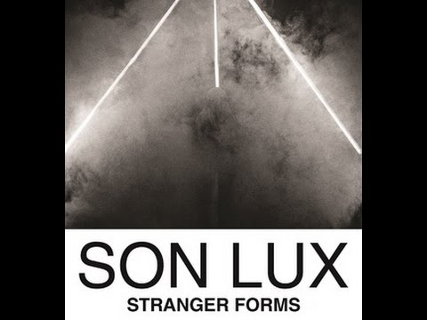 Son Lux - We Are the Ones