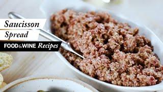 How To Make Saucisson Spread | Food & Wine Recipes