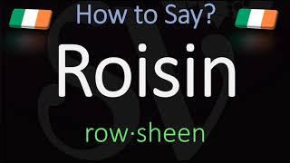 How to Pronounce Roisin? (CORRECTLY) Irish Name Meaning & Pronunciation