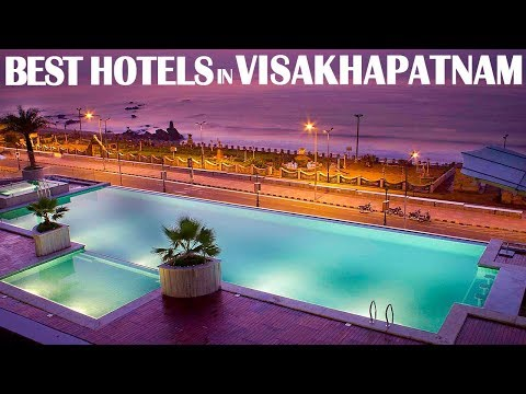 Best Hotels And Resorts In Visakhapatnam Vizag, India
