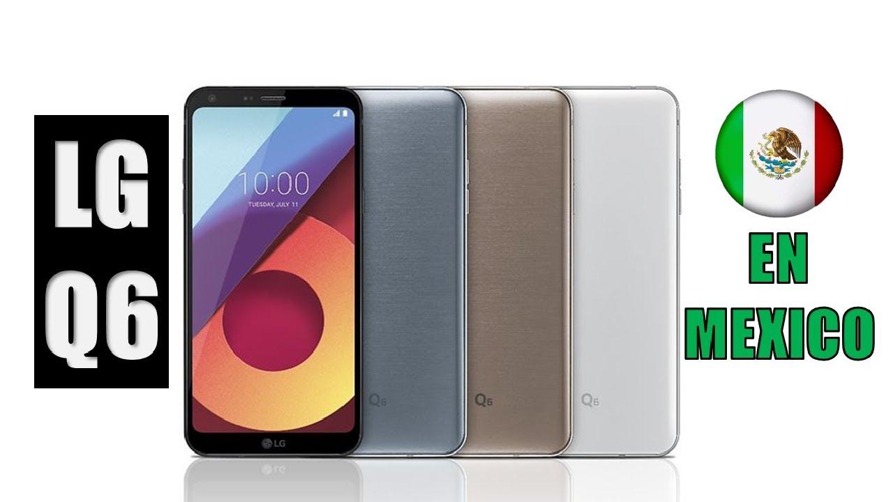 LG Q6 Prime y Q6 + | En México | Precio y Disponibilidad ...