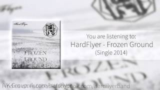 HardFlyer - Frozen Ground (new single 2014)