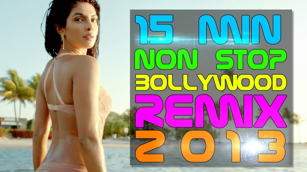 15 Min NON STOP Bollywood Remix Songs 2013 | Top 10 | DJ Rohit B Mashup |  Episode #3