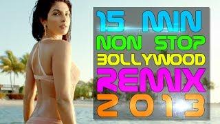 15 Min NON STOP Bollywood Remix Songs 2013 | Top 10 | DJ Rohit B Mashup | Episode #3