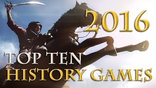 Top 10 History Games 2016