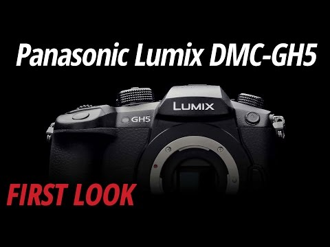 First Look: Panasonic Lumix DMC-GH5