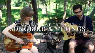 Songbird & Strings - Bizarre Love Triangle (New Order cover)
