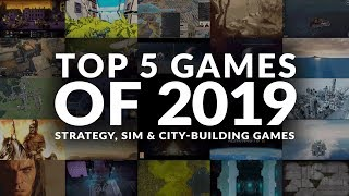 TOP 5 GAMES OF 2019 | STRATEGY, SIM & CITY-BUILDING (PC)