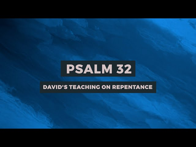 PSALM 32: DAVID'S TEACHING ON REPENTANCE   Sam P. Chelladurai   Weekly Prayer   AFT Church