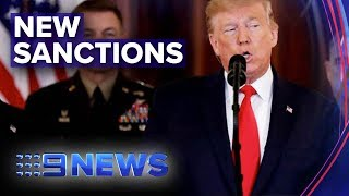 Trump hits Iran with sanctions after missile strike | Nine News Australia