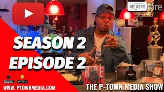 The P-Town Media Show S2 Ep2
