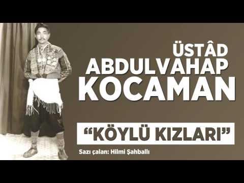 Üstâd Abdulvahap Kocaman | Köylü Kızları [� Official Audio]