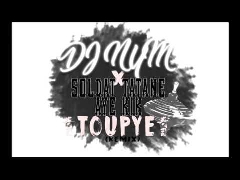 Dj Nym X Soldat Tatane Ft Aye Kik Toupye Remix 2016
