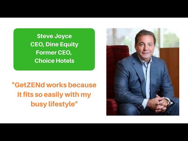 GetZENd Success Stories:  Choice Hotels CEO SteveJoyce