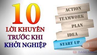10 lời khuyên trước khi khởi nghiệp kinh doanh | Dang HNN