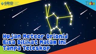 Hujan Meteor Orionid Bisa Dilihat Malam Ini Tanpa Teleskop