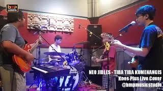 Neo Jibles - Tiba-Tiba Kumenangis (Koes Plus)