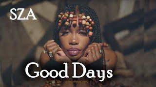 Download SZA - Good Days ᴴᴰ (Clean)