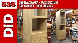 535. Dębowa szafka - wysoki komin / Oak cabinet - high chimney