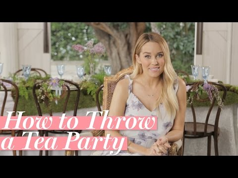 How To Throw an Epic Tea Party By Lauren Conrad