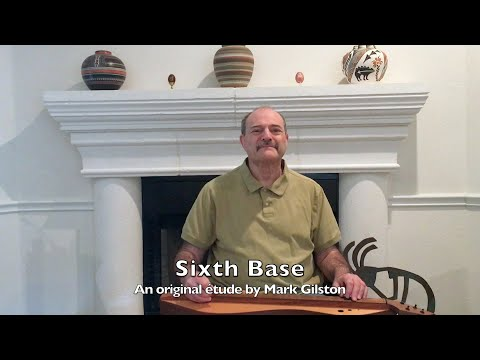 Sixth Base, an etude for dulcimer by Mark Gilston