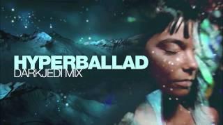 Björk - Hyperballad - DarkJedi Remix