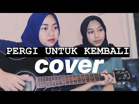 Ello - Pergi Untuk Kembali (Acoustic Cover) | Rin & Ren