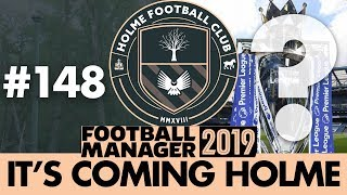 HOLME FC FM19 | Part 148 | CHAMPIONS? | Football Manager 2019