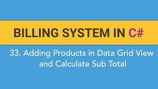 33. Het maken van FACTURATIE SYSTEEM in C#? Het toevoegen van de Producten in de DataGridView en het Berekenen van het Sub Totaal