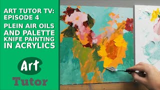 Art Tutor TV: Episode 4 - Plein Air Oils and Palette Knife Painting in Acrylics
