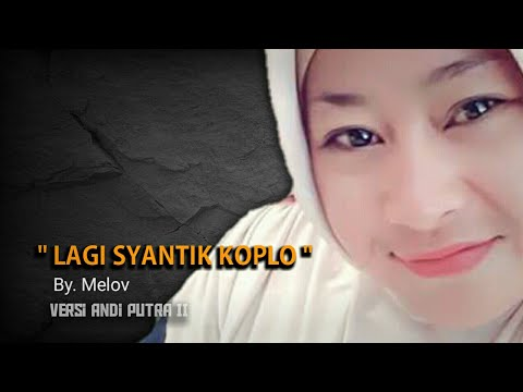 Lagu Syantik Versi koplo Andi Putra 2 Melov