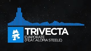 [Trance] - Trivecta - Evaporate (feat. Aloma Steele) [Monstercat Release]