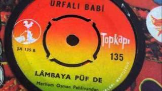 Urfalı Babi - Lâmbaya Püf De (Anadolu Kaşık Havası)