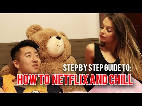 HOW TO NETFLIX AND CHILL