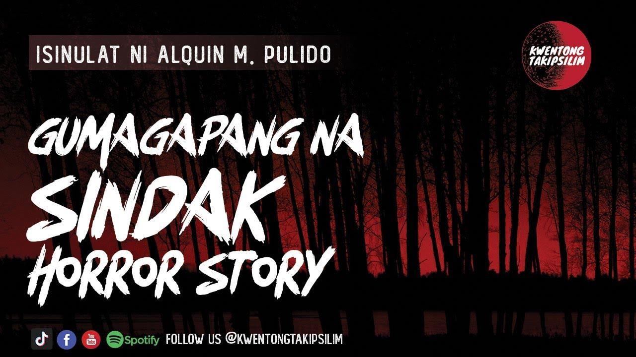 Gumagapang na Sindak Horror Story - Pinoy Tagalog Horror Stories