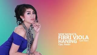 Lagu Viral Haning - Fibri Viola - New Monata - Lirik