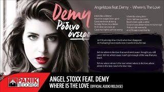 Angel Stoxx feat. Demy - Where Ιs Τhe Love | Official Audio Release HQ