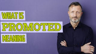 Promoted | Meaning of promoted