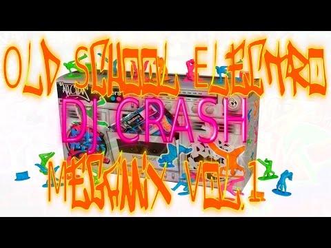 Old School Electro Megamix Vol. 1 By DJ Crash