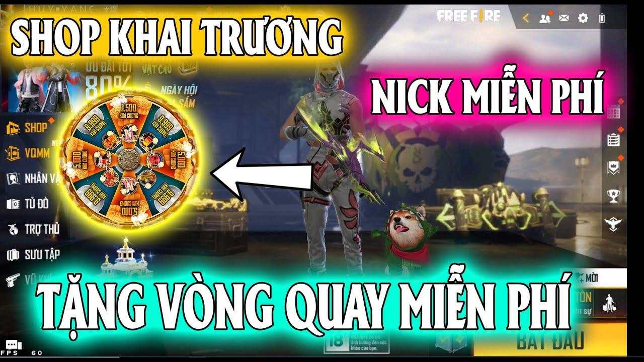 Tặng Vòng Quay Miễn Phí 0 Đồng Và Nick Free Fire Cực VIP Nhân Dịp Khai Trương Shop ...