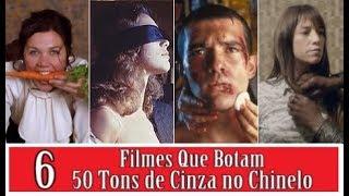 6 FILMES QUE BOTAM 50 TONS DE CINZA NO CHINELO