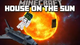 BUILDING A HOUSE ON THE SUN IN MINECRAFT !! TRAVELLING TO THE SUN FOR SURVIVAL !! Minecraft