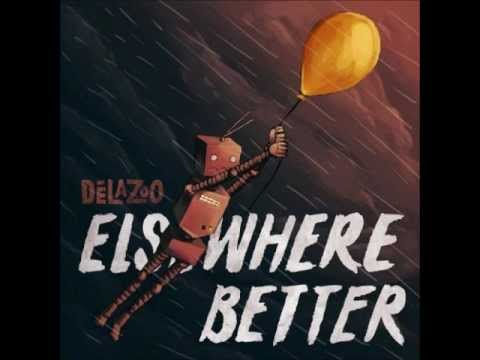 DeLaZoo - Elsewhere Better (Full Mixtape)