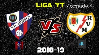 LIGA YT / JORNADA 4 / SD HUESCA VS RAYO VALLECANO !!!!! VS RUBEN 11 GC