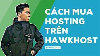 Hướng dẫn cách mua hosting của HawkHost để làm website | Kiemtiencenter